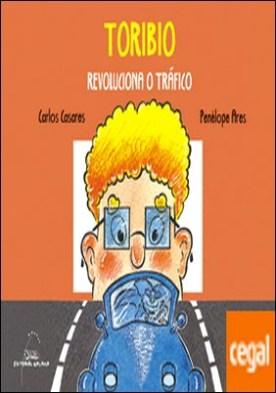 Toribio revoluciona o tráfico por Casares, Carlos PDF