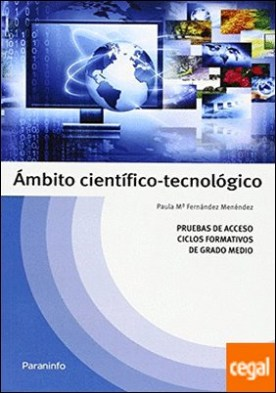 Temario pruebas de acceso a ciclos formativos de grado medio: Ambito científico-tecnológico