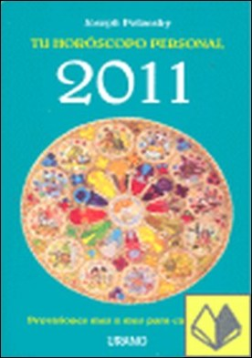 Tu horóscopo personal 2011 . previsiones mes a mes para cada signo