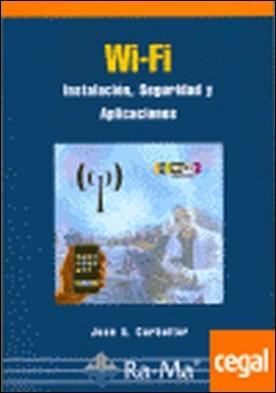 WI-FI. INSTALACION, SEGURIDAD Y APLICACIONES . Instalación, Seguridad y Aplicaciones
