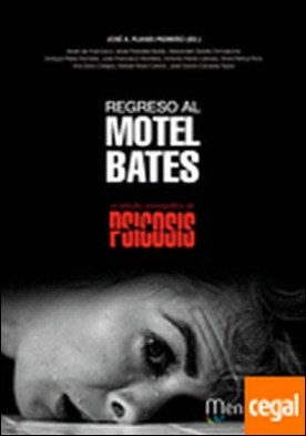 Regreso al Motel Bates . Un estudio monográfico de Psicosis