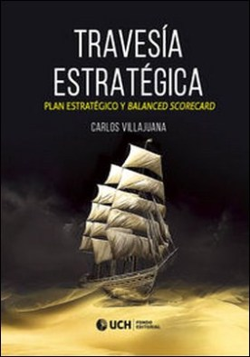 Travesía estratégica. Plan estratégico y Balanced Scorecard