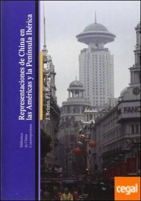 REPRESENTACIONES DE CHINA EN LAS AMÉRICAS Y LA PENINSULA IBÉRICA