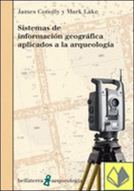 Sistemas de información geográfica aplicados a la arqueología . A LA ARQUEOLOGIA