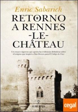 Retorno a Rennes-le-Château . El misterio al descubierto