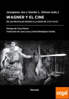 Wagner y el cine . De las películas mudas a la saga de Star Wars