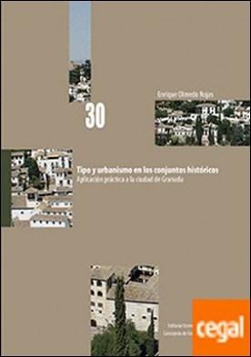 Tipo y urbanismo en los conjuntos históricos. . Aplicación práctica a la ciudad de Granada