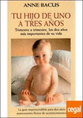 TU HIJO DE UNO A TRES AÑOS . VOTRE ENFANT 1-3ANS