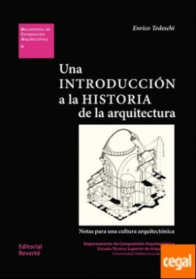 Una introducción a la historia de la arquitectura. . Notas para una cultura arquitectónica