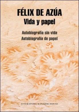 Vida y papel. Autobiografía sin vida | Autobiografía de papel