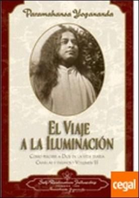 VIAJE A LA ILUMINACION, EL . COMO PERCIBIR A DIOS EN LA VIDA DIARIA.CHARLAS Y ENSAYOS-VOLUMEN III