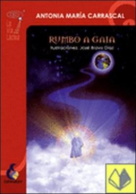 Rumbo a Gaia por Carrascal, María Antonia PDF