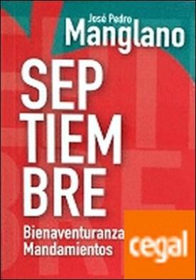 Septiembre: bienaventuranzas, mandamientos por Manglano Castellary, José Pedro PDF