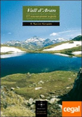 Vall d'Aran . 17 excursions a peu por Gregori, F. Xavier PDF