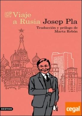 Viaje a Rusia . Traducción y prólogo de Marta Rebón