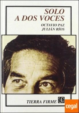 Solo a dos voces por Paz, Octavio y Julián Ríos PDF
