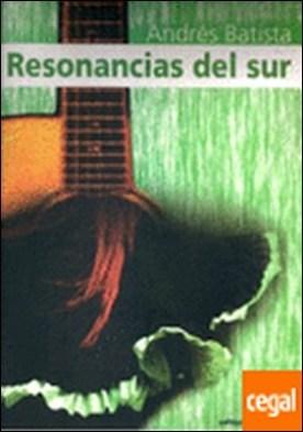 Resonancias del sur Música para guitarra solista, a dúo, ... . Música para guitarra solista, a dúo, trío, cuarteto y quinteto