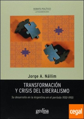 Transformación y crisis del liberalismo por Nállim, Jorge A. PDF