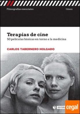 Terapias de cine . 50 películas básicas entorno a la medicina