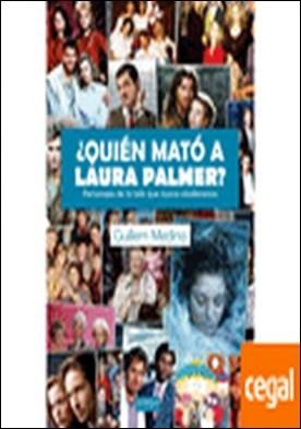 Quien mato a Laura Palmer . Personajes de la tele que nunca olvidaremos