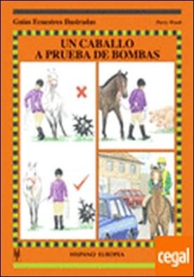 Un caballo a prueba de bombas
