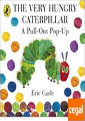 VERY HUNGRY CATERPILLAR: A PULL OUT POP UP, THE . A Pull-Out Pop-Up