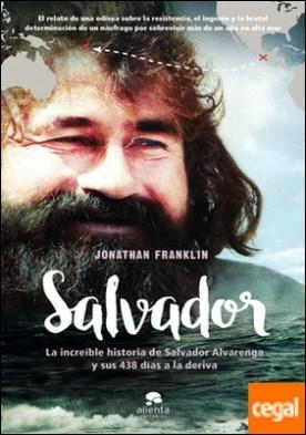 Salvador . La increíble historia de Salvador Alvarenga y sus 438 días a la deriva