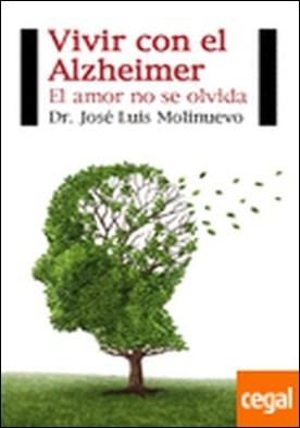 Vivir con el Alzheimer . El amor no se olvida