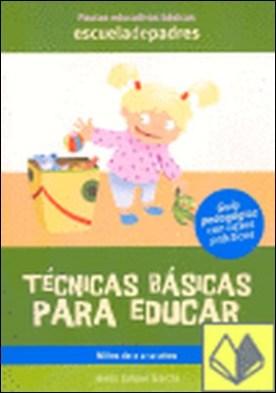 Técnicas básica para educar . DE 2 A 12 AÑOS