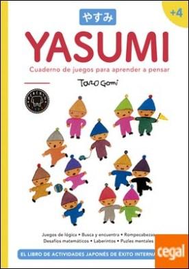 Yasumi +4 . Cuaderno de juegos para aprender a pensar