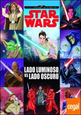 Star Wars. Rumbo a Star Wars: Los últimos Jedi. Lado luminoso vs lado oscuro . Cuento