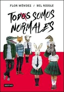 Todos somos normales por María Florencia Méndez, Bel Riddle PDF