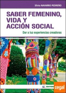 Saber femenino, vida y acción social . Dar a luz experiencias creadoras