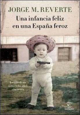 Una infancia feliz en una España feroz. La vida de un niño en los años cincuenta