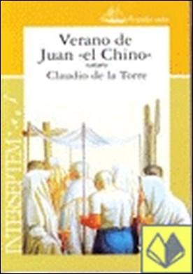 VERANO DE JUAN EL CHINO . A TODA VELA por DE LA TORRE,CLAUDIO PDF