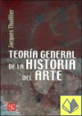 Teoría general de la historia del A por Thuillier, Jacques
