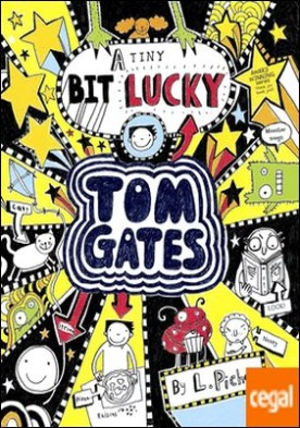 Tom Gates 7. A Tiny Bit Lucky