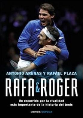 Rafa & Roger. Un recorrido por la rivalidad más importante de la historia del tenis