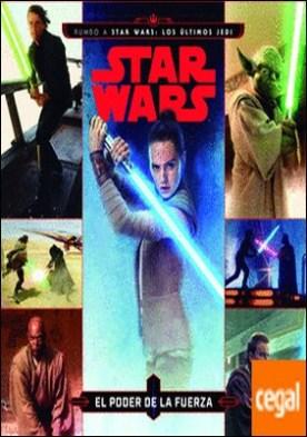 Star Wars. Rumbo a Star Wars: Los últimos Jedi. El poder de la Fuerza . Cuento