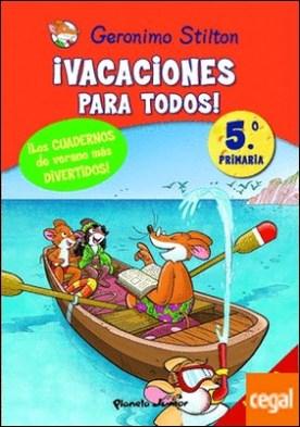 ¡Vacaciones para todos! 5 . De quinto a sexto de primaria