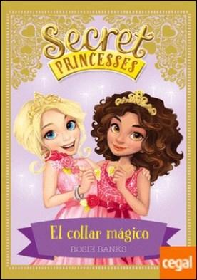 Secret Princesses 1. El collar mágico