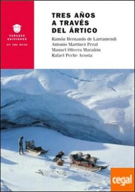 Tres años a través del Ártico por HERNANDO DE LARRAMENDI, RAMON PDF