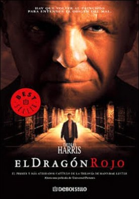 El dragón rojo (Hannibal Lecter 1) por Thomas Harris