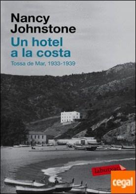 Un hotel a la costa . (Tossa de Mar, 1934-1939)