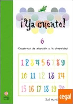 Ya cuento 6 . Números hasta el 999 por Martínez Romero, José PDF