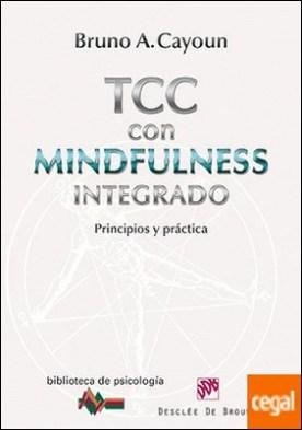 Terapia Cognitivo-Conductual con Mindfulness integrado . Principios y práctica