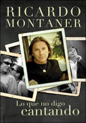 Lo que no digo cantando por Ricardo Montaner PDF