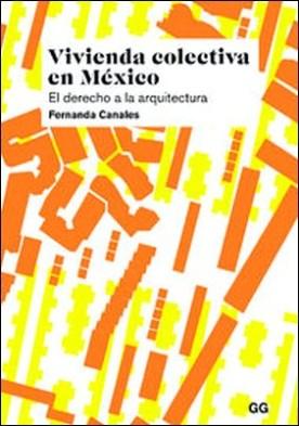 Vivienda colectiva en México. El derecho a la arquitectura
