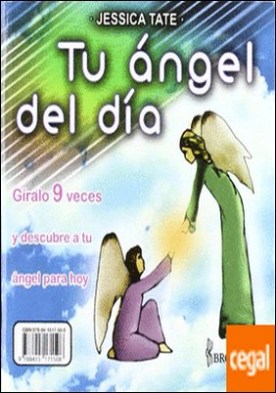 Tu ángel del día . Giralo 9 veces y descubre a tu angel para hoy