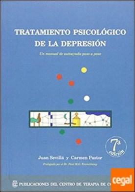 Tratamiento psicológico de la depresión . un manual de autoayuda paso a paso